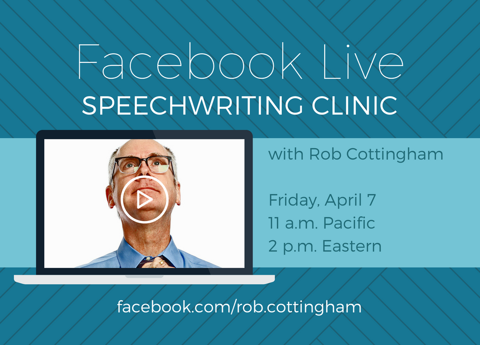 Join me for a speechwriting clinic on Facebook Live: Friday, April 7
